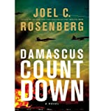 [(Damascus Countdown)] [ By (author) Joel C Rosenberg ] [March, 2013]