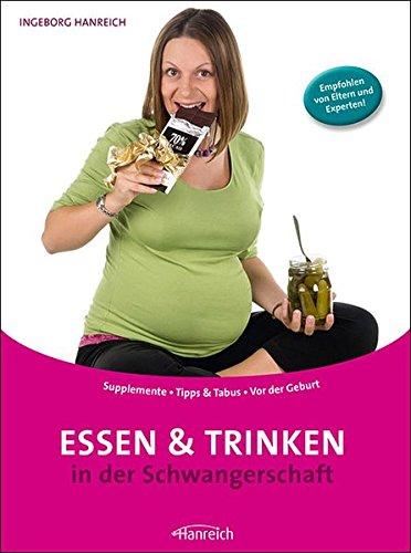 Essen und Trinken in der Schwangerschaft: Supplemente * Tipps & Tabus * Vor der Geburt (Schwangerschafts-tipps)
