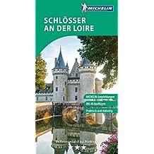 MICHELIN Der Grüne Reiseführer Schlösser an der Loire (Grüne Reiseführer deutsch)