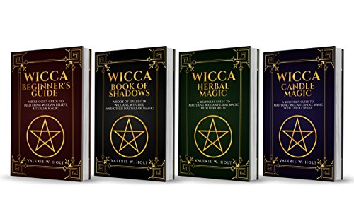Wicca: Wicca for Beginner's, Book of Shadows, Candle Magic, Herbal Magic (Wicca Books, Wicca Spells, Wicca Symbols 4) (English Edition)