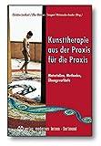 Kunsttherapie, Anregungen, Methoden aus der Praxis