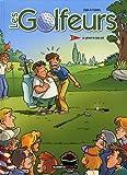 Les Golfeurs - tome 1 - nouvelle édition
