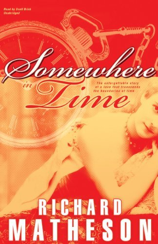Somewhere in Time by Richard Matheson (2010-12-01)