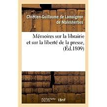 Mémoires sur la librairie et sur la liberté de la presse , (Éd.1809)