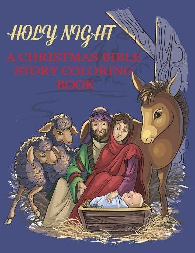 Holy Night, A Christmas Bible Coloring Book: Religious Christmas Coloring Book for Kids (Bible Coloring Books for Kids)