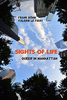 Sights of Life: Queer in Manhattan (SoL 1) (German Edition) by [le Fiery, Valerie, Böhm, Frank]