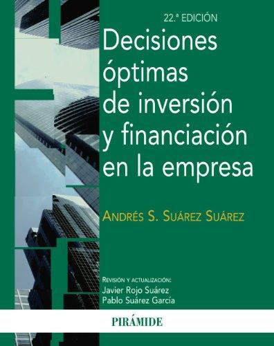 Decisiones óptimas de inversión y financiación en la empresa (Economía Y Empresa) por Andrés S. Suárez Suárez