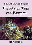 Die letzten Tage von Pompeji - Edward Bulwer-Lytton