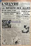 oeuvre l no 8821 du 27 11 1939 l allemagne cultive a la fois l art de faire sauter des bateaux et celui d en monter la riposte des allies des cette semaine la saisie des exportations allemandes entrera en vigueur mais la france et l angleter