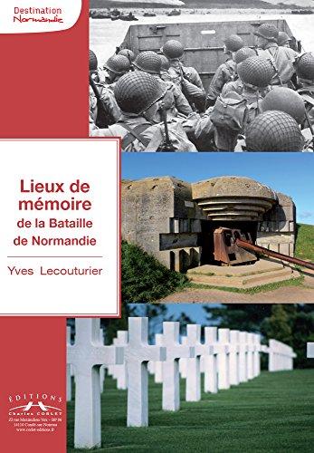 LIEUX DE MÉMOIRE de la bataille de Normandie