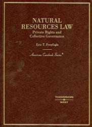 Natural Resouce Law, Private Rights and Collective Governance (American Casebook)