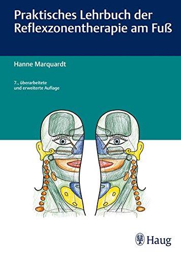Fußreflexzonenmassage Manuelle (Praktisches Lehrbuch der Reflexzonentherapie am Fuß)
