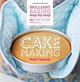 The Pink Whisk Guide to Cake Making: Brilliant Baking Step-by-Step by Ruth Clemens (2013-03-05)