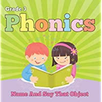 Grade 3 Phonics: Name And Say That Object: Sight Word Books - Reading Aloud for 3rd Grade (Children