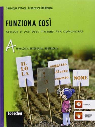 Funziona cosí. Regole e uso dell'italiano per comunicare. Vol. A-B. Per la Scuola media. Con espansione online