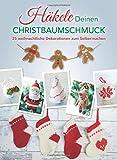 Häkele Deinen Christbaumschmuck: 25 weihnachtliche Dekorationen sum Selbermachen