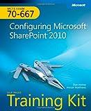 MCTS Self-Paced Training Kit (Exam 70-667): Configuring Microsoft SharePoint 2010 (Training Kits)