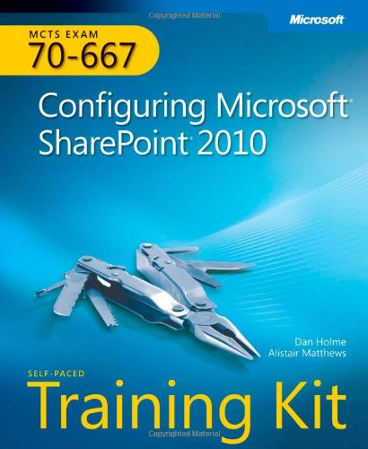 t (R) SharePoint (R) 2010: MCTS Self-Paced Training Kit (Exam 70-667) (Training Kits) ()
