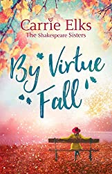 By Virtue Fall: the perfect and heartwarming romance for Autumn 2018 (The Shakespeare Sisters Book 4)