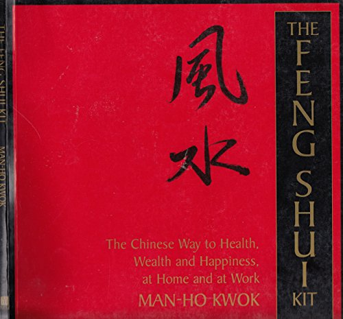 [ THE FENG SHUI KIT: THE CHINESE WAY TO HEALTH, WEALTH, AND HAPPINESS AT HOME AND AT WORK (BOOK AND KIT) ] The Feng Shui Kit: The Chinese Way to Health, Wealth, and Happiness at Home and at Work (Book and Kit) By Kwok, Man-Ho ( Author ) Sep-1995 [ Paperback ]
