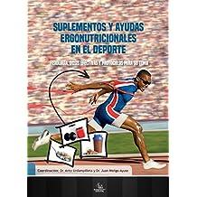 Suplementos y Ayudas Ergnutricionales en el Deporte: Guía Práctica sobre dosis efectivas y protocolo de utilización para su uso