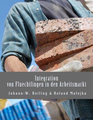 Integration von Fluechtlingen in den Arbeitsmarkt: Handbuch fuer die Praxis