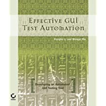 Effective GUI Testing Automation: Developing an Automated GUI Testing Tool