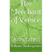 The Merchant of Venice: (Annotated) (English Edition)