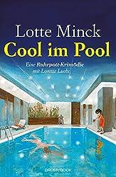 Cool im Pool: Eine Ruhrpott-Krimödie mit Loretta Luchs