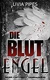 Die Blutengel: Kriminalroman (Tatort Stuttgart) von Livia Pipes