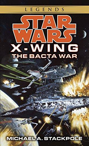 Star Wars: The Bacta War: Book 4 (Star Wars: X-Wing)