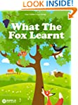 What The Fox Learnt (Illustrated) (Fo...