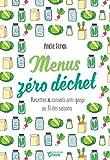 Menus zéro déchet - Recettes et conseils anti-gaspi au fil des saisons (Mango...