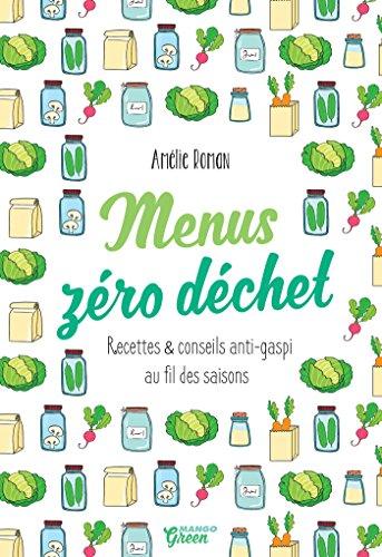 Menus zéro déchet par Amélie Roman