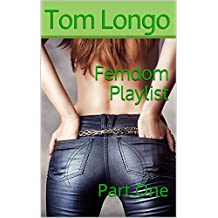 Femdom Playlist: Part One (English Edition)
