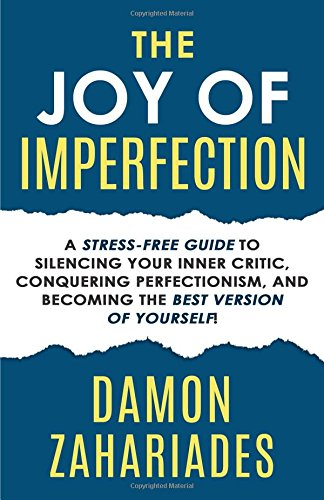 Pdf Download The Joy Of Imperfection A Stress Free Guide To