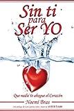 Sin TI para ser YO: Que nadie te ahogue el corazón