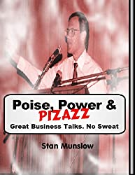 Poise, Power & Pizazz: Great Business Talks, No Sweat (English Edition)