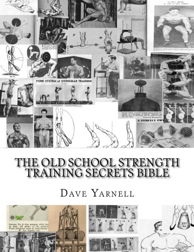 The Old School Strength Training Secrets Bible