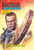 "Perry Rhodan 2616: Countdown für Sol (Heftroman): Perry Rhodan-Zyklus ""Neuroversum"" (Perry Rhodan-Die Gröβte Science- Fiction- Serie)"