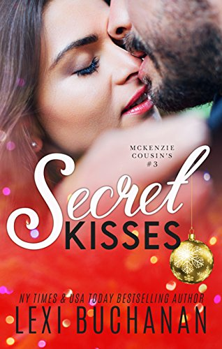 Secret Kisses (McKenzie Cousins Book 3)