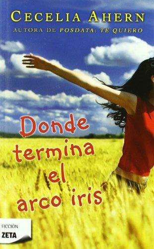 DONDE TERMINA EL ARCO IRIS (BEST SELLER ZETA BOLSILLO)