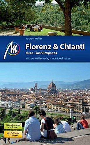Florenz & Chianti, Siena, San Gimignano: Reiseführer mit vielen praktischen Tipps.