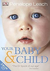Your Baby and Child by Penelope Leach (2010-04-01)