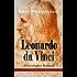 Leonardo da Vinci (Historischer Roman) - Vollständige deutsche Ausgabe: Historischer Roman aus der Wende des 15. Jahrhunderts