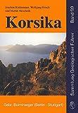 Korsika: Geologie, Natur und Landschaft, Exkursionen (Sammlung geologischer Führer) - Joachim Kuhlemann