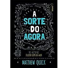A Sorte do Agora (Em Portuguese do Brasil)