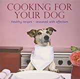 Cooking for Your Dog (Pets)