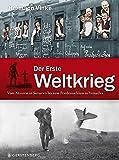 Der Erste Weltkrieg: Vom Attentat in Sarajevo bis zum Friedensschluss von Versailles - Hermann Vinke