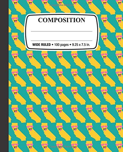 Composition Notebook: California Love: Wide Ruled • 100 Pages • 9.25 x 7.5 in. for School Office Home Student Teacher Use (Supplies Francisco Party San)